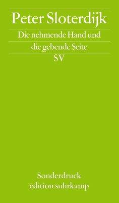 Die nehmende Hand und die gebende Seite (eBook, ePUB) - Sloterdijk, Peter