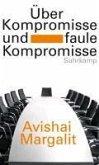 Über Kompromisse - und faule Kompromisse (eBook, ePUB)