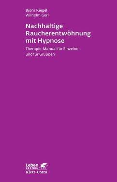 Nachhaltige Raucherentwöhnung mit Hypnose (eBook, ePUB) - Gerl, Wilhelm; Riegel, Björn