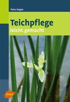 Teichpflege leicht gemacht (eBook, PDF) - Hagen, Peter