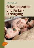 Schweinezucht und Ferkelerzeugung (eBook, PDF)