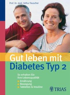 Gut leben mit Diabetes Typ 2 (eBook, ePUB) - Teuscher, Arthur