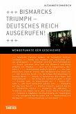 Bismarcks Triumph - Deutsches Reich ausgerufen! (eBook, ePUB)