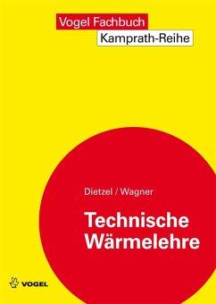 Technische Wärmelehre (eBook, PDF) - Wagner, Walter; Dietzel, Fritz