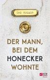 Der Mann, bei dem Honecker wohnte (eBook, ePUB)