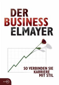 Der Business Elmayer (eBook, ePUB) - Schäfer-Elmayer, Thomas