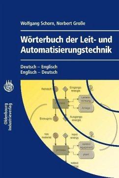 Wörterbuch der Leit- und Automatisierungstechnik / Dictionary of Control and Automation Technology (eBook, PDF) - Schorn, Wolfgang; Große, Norbert