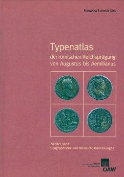 Typenatlas der römischen Reichsprägung von Augustus bis Aemilianus (eBook, PDF) - Schmidt-Dick, Franziska