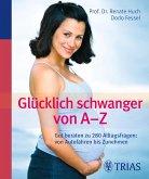 Glücklich schwanger von A - Z (eBook, PDF)