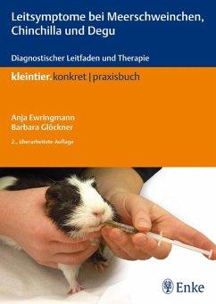 Leitsymptome bei Meerschweinchen, Chinchilla und Degu (eBook, PDF) - Ewringmann, Anja; Glöckner, Barbara