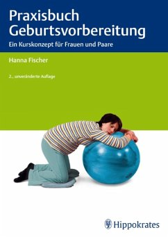 Praxisbuch Geburtsvorbereitung (eBook, PDF) - Fischer, Hanna