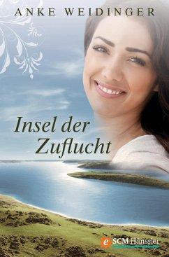Insel der Zuflucht (eBook, ePUB) - Weidinger, Anke