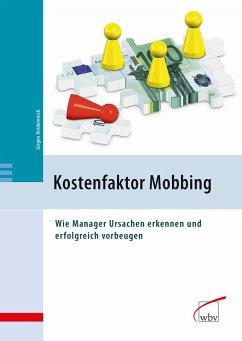 Kostenfaktor Mobbing - (eBook, PDF)