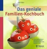 Das geniale Familien-Kochbuch (eBook, PDF) - Gätjen, Edith
