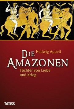 Die Amazonen (eBook, ePUB) - Appelt, Hedwig