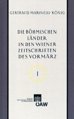 Die böhmischen Länder in den Wiener Zeitschriften und Almanachen des Vormärz (1805-1848) (eBook, PDF) - Marinelli-König, Gertraud