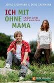 Ich mit ohne Mama (eBook, ePUB)