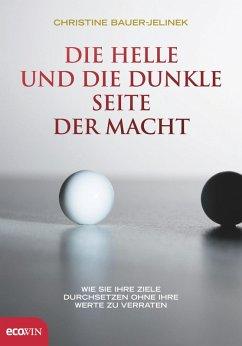Die helle und die dunkle Seite der Macht (eBook, ePUB) - Bauer-Jelinek, Christine