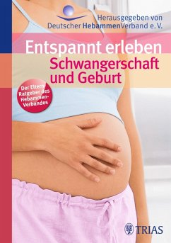 Entspannt erleben: Schwangerschaft und Geburt (eBook, ePUB) - Jahn-Zöhrens, Ursula