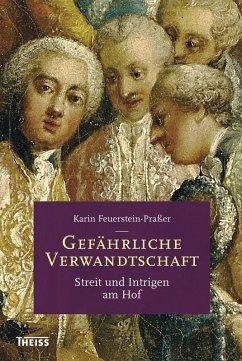 Gefährliche Verwandtschaft (eBook, ePUB) - Feuerstein-Praßer, Karin