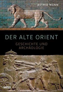 Der Alte Orient (eBook, PDF) - Nunn, Astrid