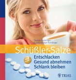 Schüßler-Salze: Entschlacken Gesund abnehmen Schlank bleiben (eBook, PDF)