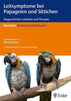 Leitsymptome bei Papageien und Sittichen (eBook, PDF)