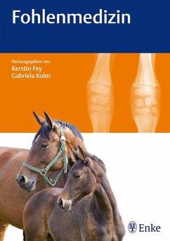 Fohlenmedizin (eBook, PDF) - Fey, K.; Kolm, G.