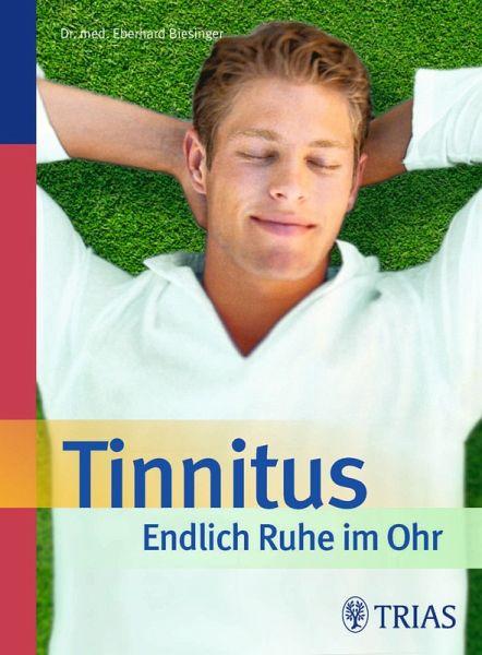 Tinnitus - Endlich Ruhe im Ohr (eBook, ePUB) - Biesinger, Eberhard
