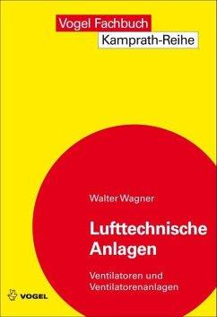 Lufttechnische Anlagen (eBook, PDF) - Wagner, Walter