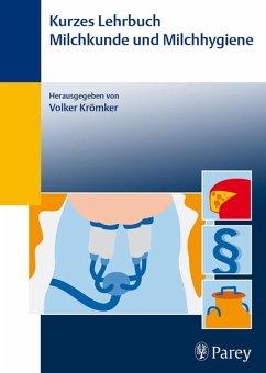 Kurzes Lehrbuch Milchkunde und Milchhygiene (eBook, PDF) - Krömker, Volker