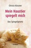 Mein Haustier spiegelt... MICH! (eBook, ePUB)