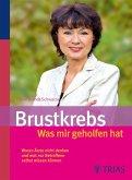 Brustkrebs - Was mir geholfen hat (eBook, PDF)