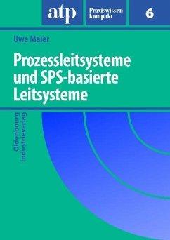 Prozessleitsysteme und SPS-basierte Leitsysteme (eBook, PDF) - Maier, Uwe