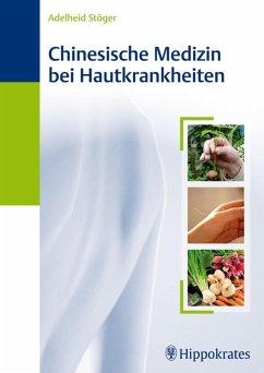 Chinesische Medizin bei Hautkrankheiten (eBook, PDF) - Stöger, Adelheid
