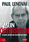Mein Österreich. 50 Jahre hinter den Kulissen der Macht (eBook, ePUB)