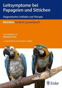 Leitsymptome bei Papageien und Sittichen (eBook, ePUB)