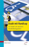 Azubi mit Handicap - so finde ich meinen Ausbildungsplatz (eBook, PDF)