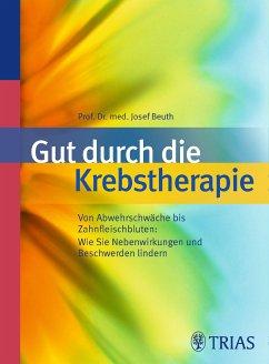 Gut durch die Krebstherapie (eBook, ePUB) - Beuth, Josef
