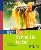 Trennkost schnell & lecker (eBook, PDF)