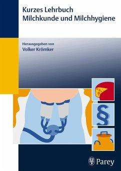 Kurzes Lehrbuch Milchkunde und Milchhygiene (eBook, ePUB) - Krömker, Volker