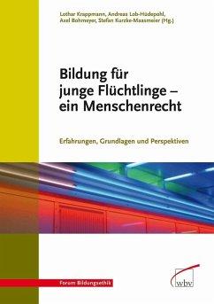 Bildung für junge Flüchtlinge - ein Menschenrecht (eBook, PDF)