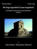Wo liegt eigentlich Caesar begraben? (eBook, ePUB)