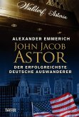 John Jacob Astor (eBook, ePUB)
