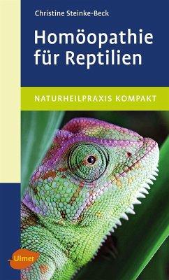 Homöopathie für Reptilien (eBook, PDF) - Steinke-Beck, Christine