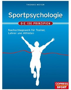 Sportpsychologie - Die 100 Prinzipien (eBook, ePUB) - Meyer, Thomas