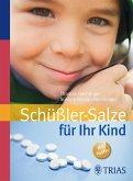 Schüßler-Salze für Ihr Kind (eBook, PDF)