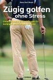 Zügig Golfen ohne Stress (eBook, ePUB)