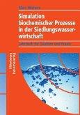 Simulation biochemischer Prozesse in der Siedlungswasserwirtschaft (eBook, PDF)