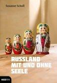 Russland mit und ohne Seele (eBook, ePUB)